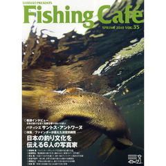 Fishing Cafe VOL.35(2010SPRING)