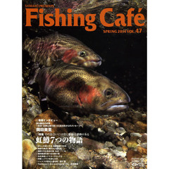 Fishing Cafe VOL.47(2014SPRING)