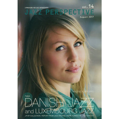 JAZZ PERSPECTIVE A MAGAZINE FOR JAZZ ENTHUSIASTS vol.14(2017August)