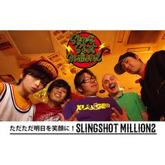 SLINGSHOT MILLION2/VR MUSIC Live