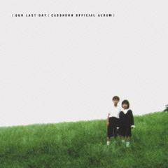 OUR LAST DAY-CASSHERN OFFICIAL ALBUM-