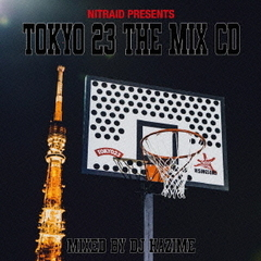 NITRAID PRESENTS TOKYO23 THE MIX CD