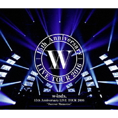 "w-inds./w-inds. 15th Anniversary LIVE TOUR 2016 ""Forever Memories"" 通常盤(Blu-ray Disc)"