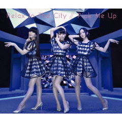 Relax In The City/Pick Me Up(初回盤)