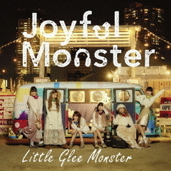 Little Glee Monster/Joyful Monster(期間生産限定盤)