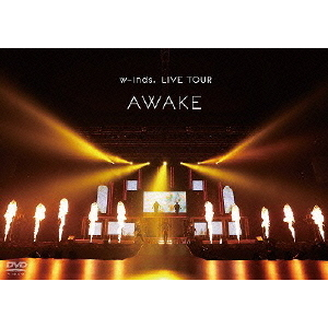 "w-inds./w-inds. LIVE TOUR ""AWAKE"" at 日本武道館"