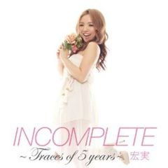 INCOMPLETE ~Traces of 5 years~