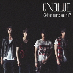 What turns you on ?<CDのみ/通常盤>