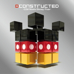 DCONSTRUCTED -EDM Meets Disney・Pixar-