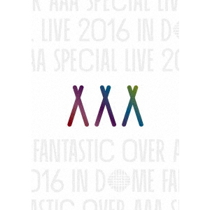 AAA Special Live 2016 in Dome -FANTASTIC OVER- 初回生産限定盤 Blu-ray(スマプラ対応)(Blu-ray Disc)
