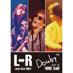 L⇔R/L⇔R Doubt tour at NHK hall ~last live 1997~