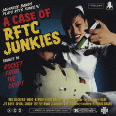 TRIBUTE TO ROCKET FROM THE CRYPT-A CASE OF RFTC JUNKIES