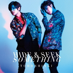 Hide & Seek/Something<通常盤/CDのみ>