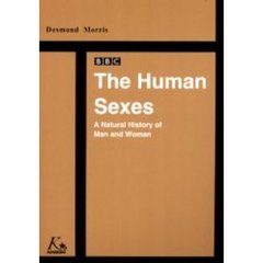 The human sexes A¥natural history of man and woman 人間の行動とその歴史 男と女の未来のために