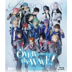 B-PROJECT on STAGE 『OVER the WAVE!』 【THEATER】(Blu-ray Disc)