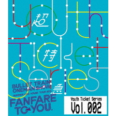 超特急/Youth Ticket Series Vol.2 BULLET TRAIN ONEMAN SHOW SUMMER LIVE HOUSE TOUR 2015 ~fanfare to you.~(Blu-ray Disc)