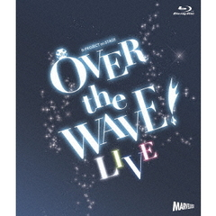 B-PROJECT on STAGE 『OVER the WAVE!』 【LIVE】(Blu-ray Disc)
