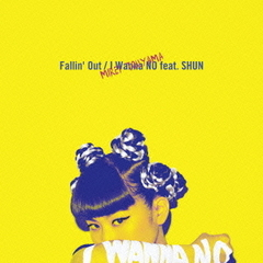 Fallin' Out/I Wanna NO feat.SHUN(初回生産限定盤)