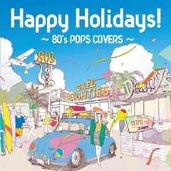 Happy Holidays!~80's POPS COVERS~