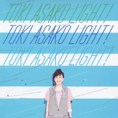 "TOKI ASAKO""LIGHT!""?CM&COVER SONGS?"