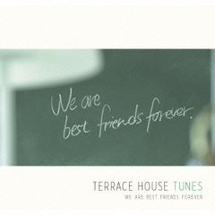 TERRACE HOUSE TUNES ? We are best friends forever