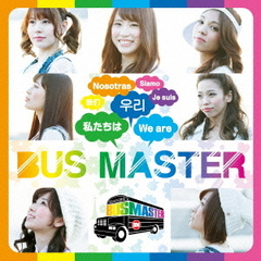 WE ARE BUS MASTER(TYPE?B)