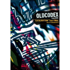 "OLDCODEX/OLDCODEX ""CATALRHYTHM"" Tour FINAL LIVE DVD"