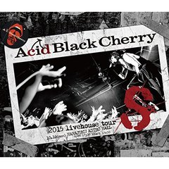 Acid Black Cherry/2015 livehouse tour S -エス-(Blu-ray Disc)