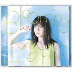 Blooming Maps(初回限定盤)
