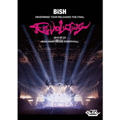 "BiSH/BiSH NEVERMiND TOUR RELOADED THE FiNAL ""REVOLUTiONS"""