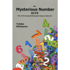 The Mysterious Number 6174 One of 30 Amazing Mathematical Topics in Daily Life