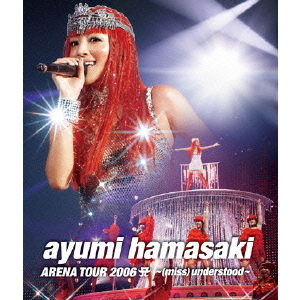 浜崎あゆみ/ayumi hamasaki ARENA TOUR 2006 A ~(miss)understood~(Blu-ray Disc)