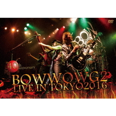 BOWWOW/BOWWOW G2 LIVE IN TOKYO 2016 ~The 40th Anniversary~