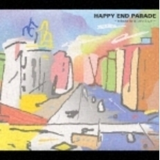 HAPPY END PARADE~tribute to はっぴいえんど~