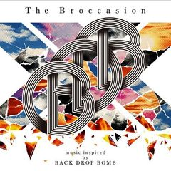 The Broccasion -music inspired by BACK DROP BOMB-