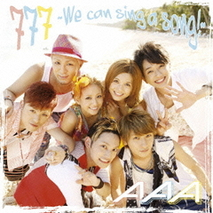 777 ~We can sing a song!~(完全限定生産盤/DVD付)