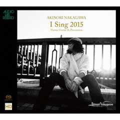 I Sing 2015 -Versus Guitar & Percussion-(ハイブリッドCD)