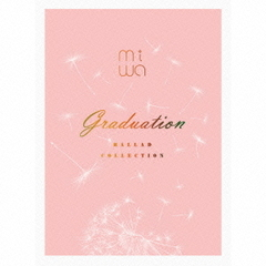 miwa ballad collection ~graduation~