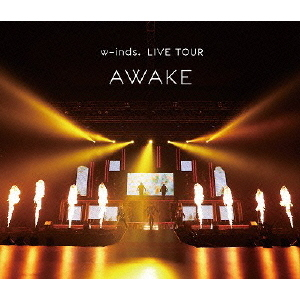 "w-inds./w-inds. LIVE TOUR ""AWAKE"" at 日本武道館(Blu-ray Disc)"