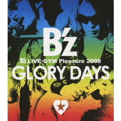 B'z/B'z LIVE-GYM Pleasure 2008 -GLORY DAYS(Blu-ray Disc)
