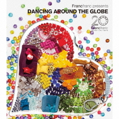 Francfranc presents Dancing Around The Globe