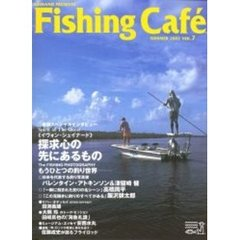 Fishing cafe Vol.7(2002Summer)