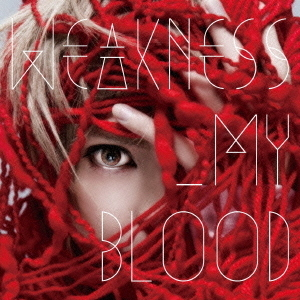WEAKNESS_MY BLOOD(初回限定盤)