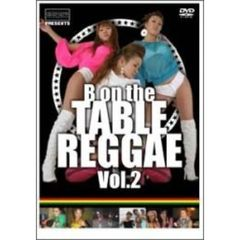 流派-R presents B on the TABLE REGGAE Vol.2