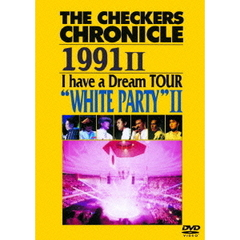 "チェッカーズ/THE CHECKERS CHRONICLE 1991 I Have a Dream TOUR ""WHITH PARTY II"" 【廉価版】"