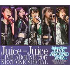 Juice=Juice/Juice=Juice LIVE AROUND 2017 ~NEXT ONE SPECIAL~(Blu-ray Disc)