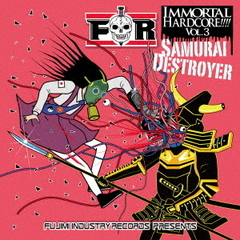 IMMORTAL HARDCORE!!!! VOL.3-Samurai Destroyer-