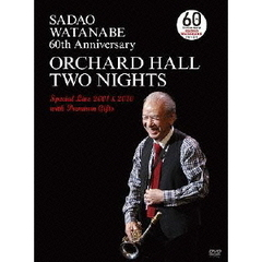 渡辺貞夫/SADAO WATANABE 60th ANNIVERSARY ORCHARD HALL TWO NIGHTS Special Live 2001&2010 with Premium Gifts