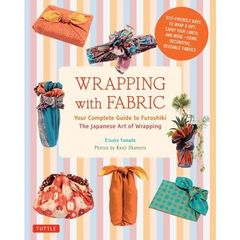 WRAPPING with FABRIC Your Complete Guide to Furoshiki The Japanese Art of Wrapping