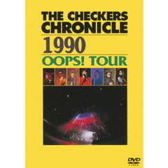チェッカーズ/THE CHECKERS CHRONICLE 1990 OOPS ! TOUR 【廉価版】